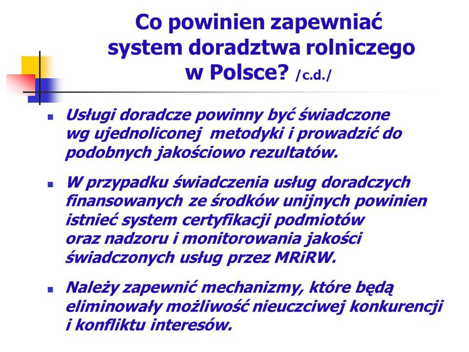 Co powinien zapewniać system doradztwa rolniczego w Polsce /c.d./