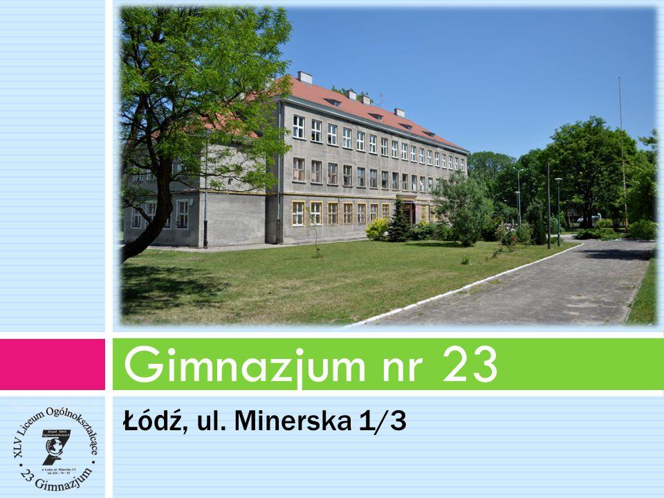 Gimnazjum nr 23 Łódź, ul. Minerska 1/3