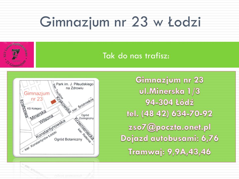 Gimnazjum nr 23 w Łodzi Tak do nas trafisz: