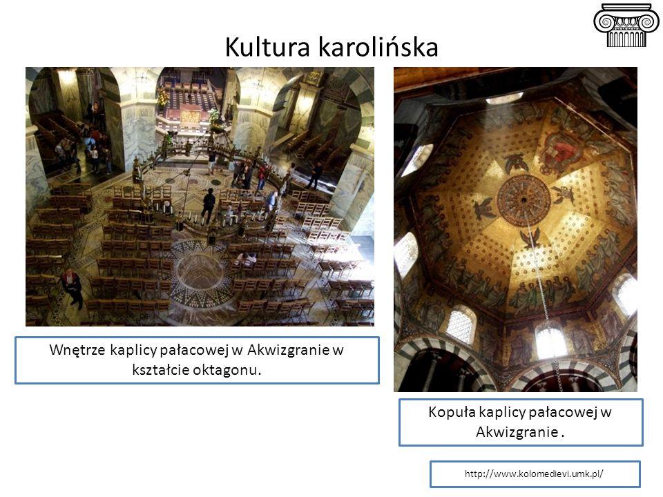 Kultura karolińska Wnętrze kaplicy pałacowej w Akwizgranie w kształcie oktagonu. Kopuła kaplicy pałacowej w Akwizgranie .