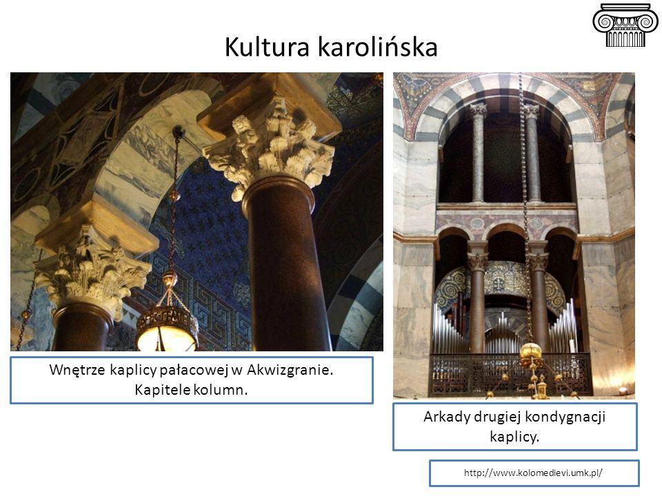 Kultura karolińska Wnętrze kaplicy pałacowej w Akwizgranie.