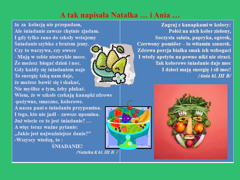 A tak napisała Natalka … i Ania …