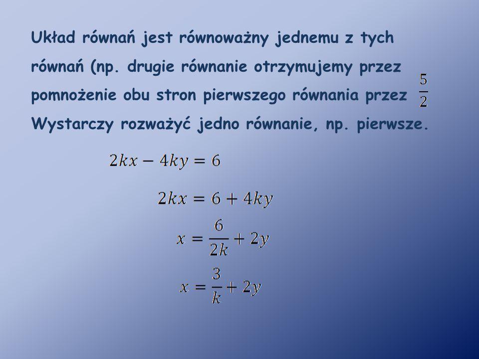 Układ równań jest równoważny jednemu z tych równań (np