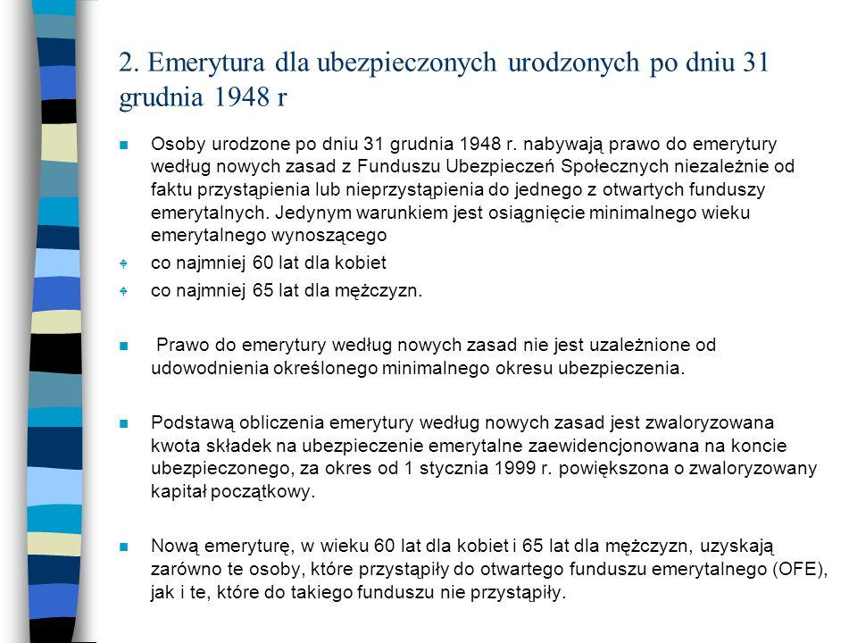 2. Emerytura dla ubezpieczonych urodzonych po dniu 31 grudnia 1948 r