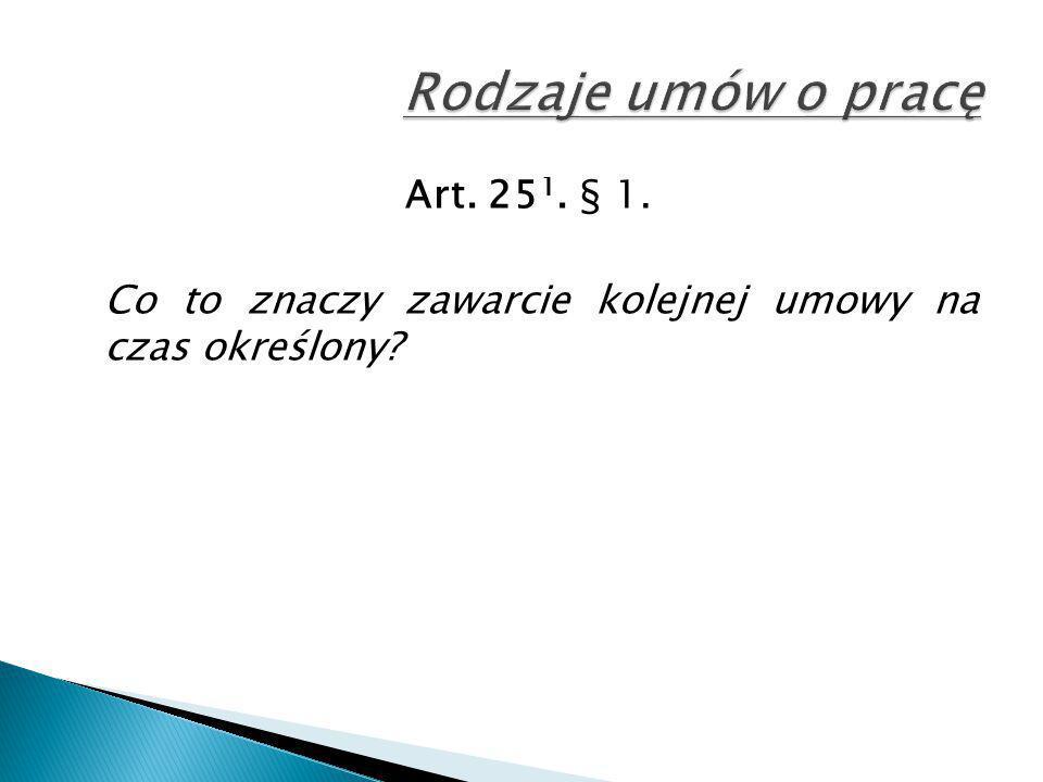 Art. 251. § 1. Co to znaczy zawarcie kolejnej umowy na czas określony