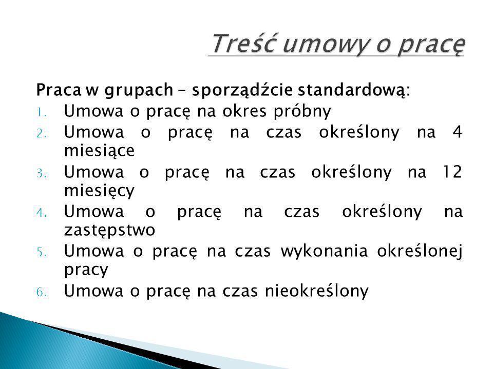 Treść umowy o pracę Praca w grupach – sporządźcie standardową: