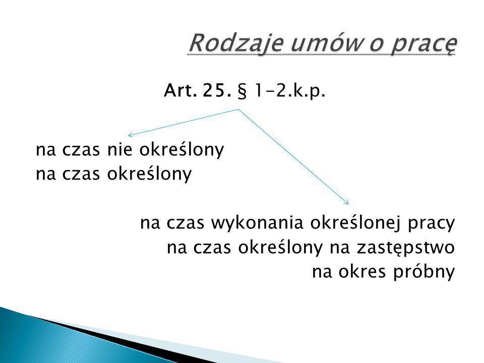 Rodzaje umów o pracę Art. 25. § 1-2.k.p. na czas nie określony