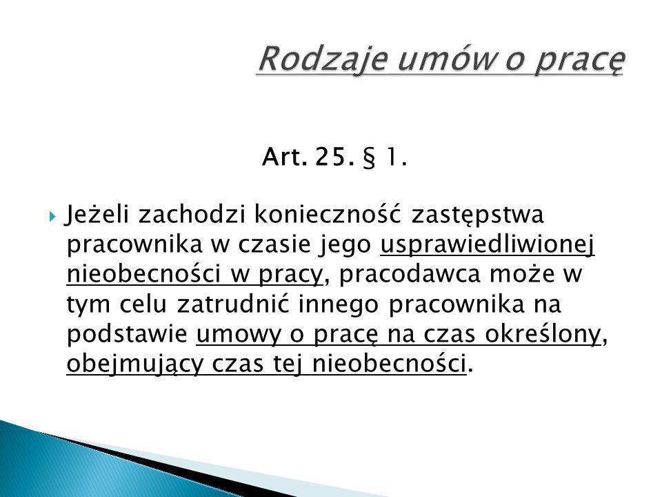 Rodzaje umów o pracę Art. 25. § 1.