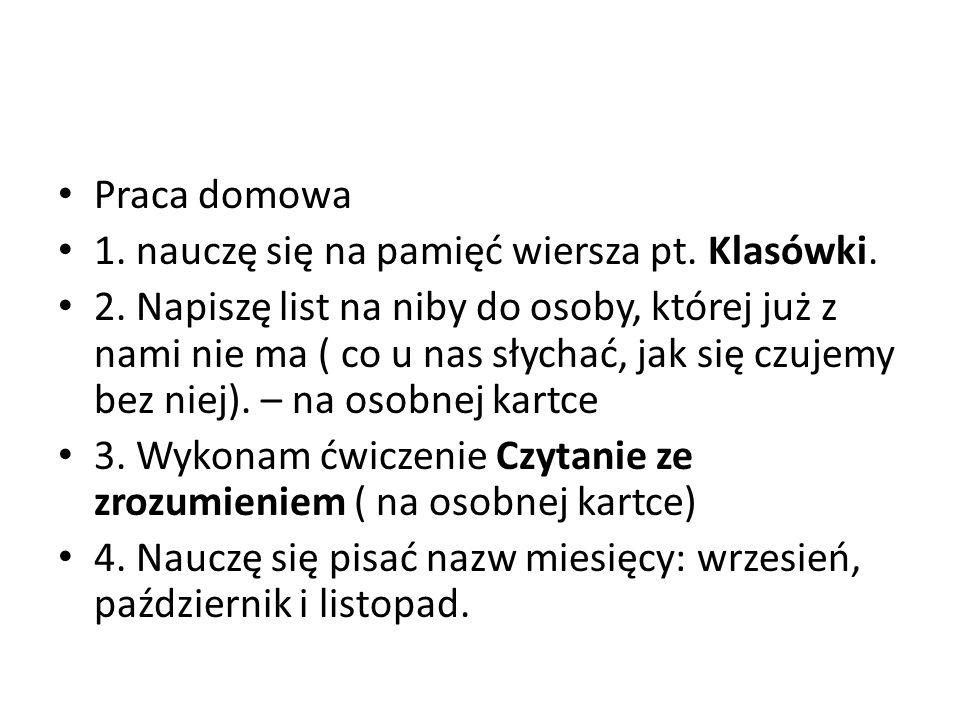 Praca domowa 1. nauczę się na pamięć wiersza pt. Klasówki.