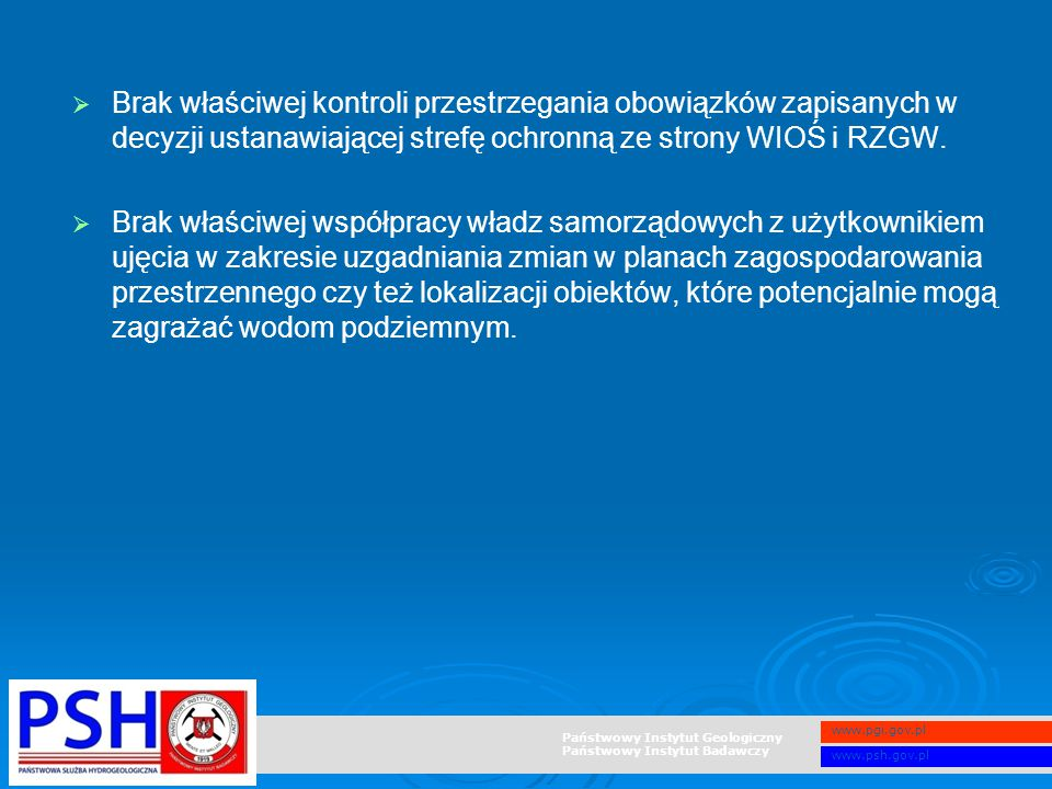 Brak właściwej kontroli przestrzegania obowiązków zapisanych w decyzji ustanawiającej strefę ochronną ze strony WIOŚ i RZGW.