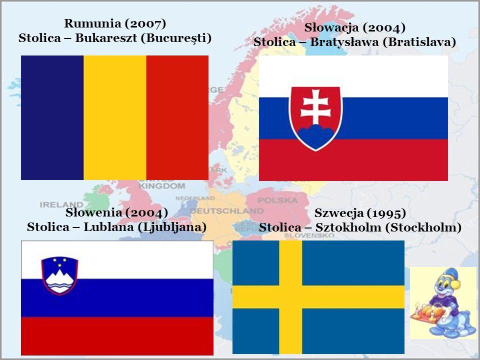Rumunia (2007) Stolica – Bukareszt (Bucureşti) Słowacja (2004)