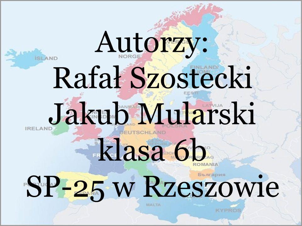 Autorzy: Rafał Szostecki Jakub Mularski klasa 6b SP-25 w Rzeszowie