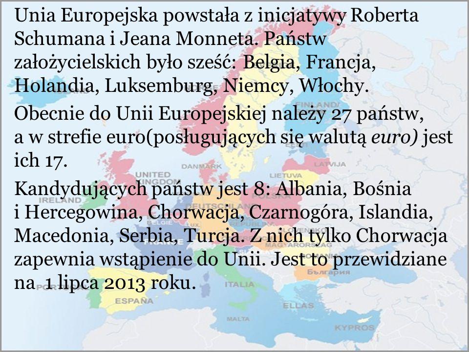 Unia Europejska powstała z inicjatywy Roberta Schumana i Jeana Monneta