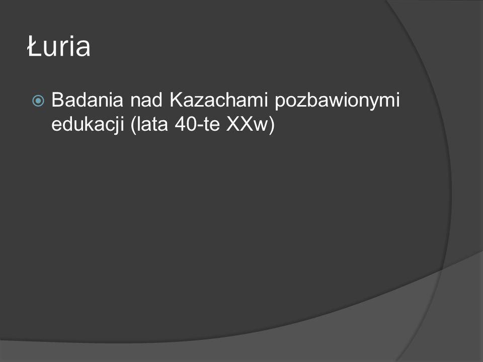 Łuria Badania nad Kazachami pozbawionymi edukacji (lata 40-te XXw)