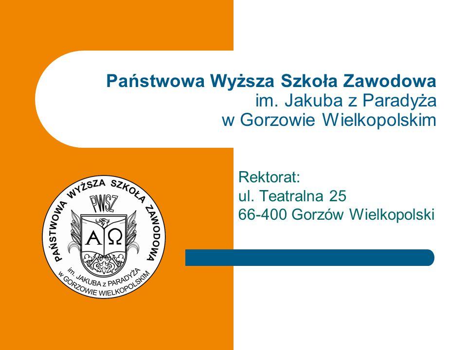 Rektorat: ul. Teatralna 25 66-400 Gorzów Wielkopolski