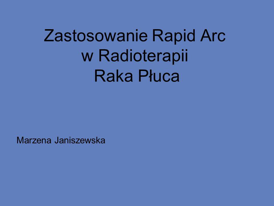 Zastosowanie Rapid Arc w Radioterapii Raka Płuca
