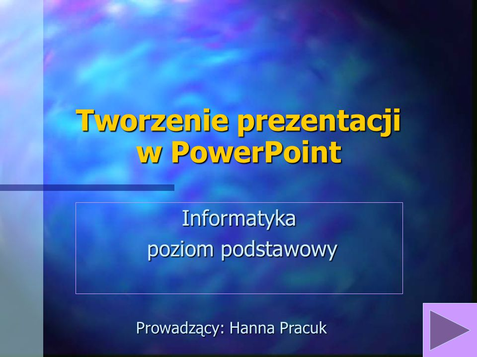 Tworzenie prezentacji w PowerPoint