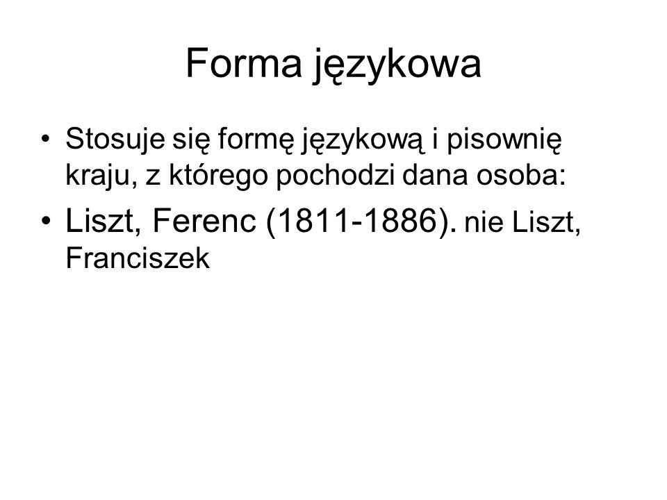 Forma językowa Liszt, Ferenc (1811-1886). nie Liszt, Franciszek