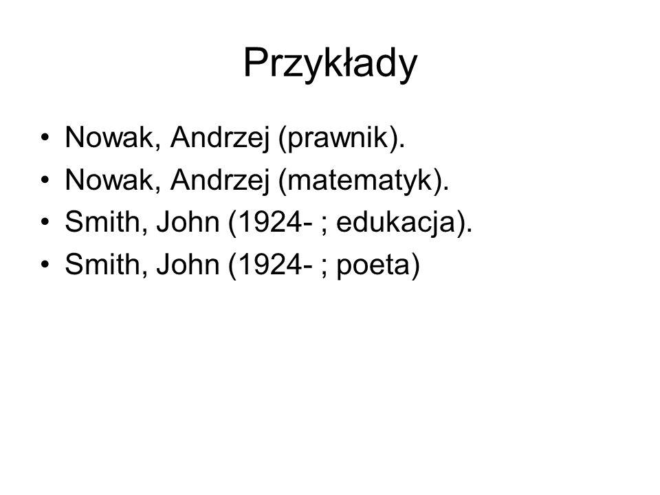 Przykłady Nowak, Andrzej (prawnik). Nowak, Andrzej (matematyk).