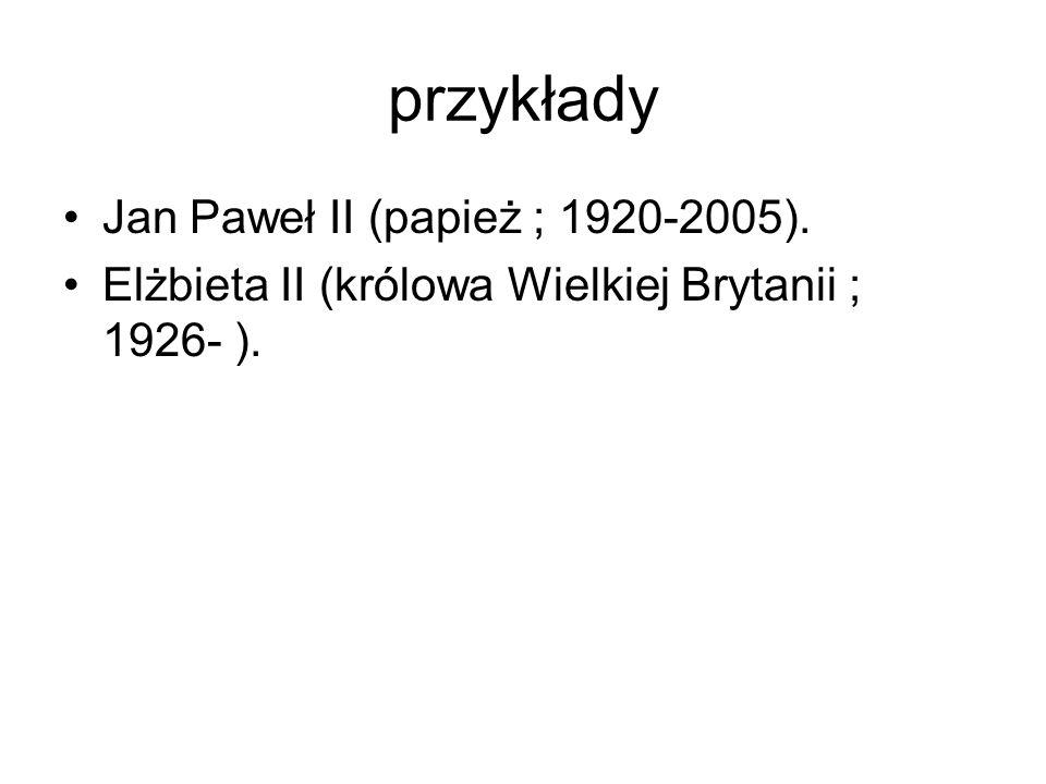 przykłady Jan Paweł II (papież ; 1920-2005).