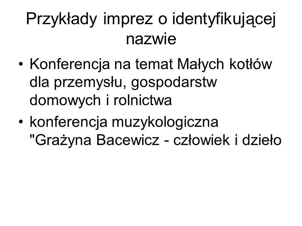 Przykłady imprez o identyfikującej nazwie