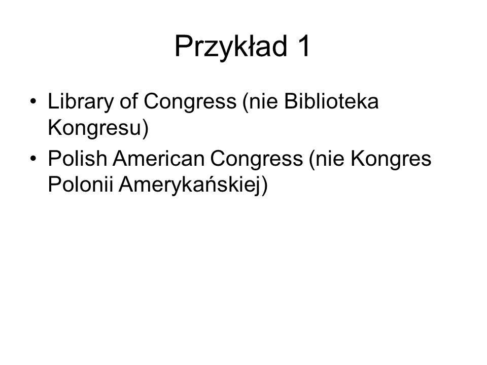 Przykład 1 Library of Congress (nie Biblioteka Kongresu)