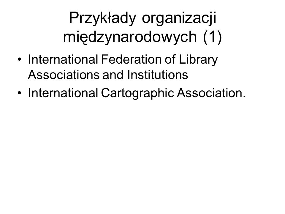 Przykłady organizacji międzynarodowych (1)