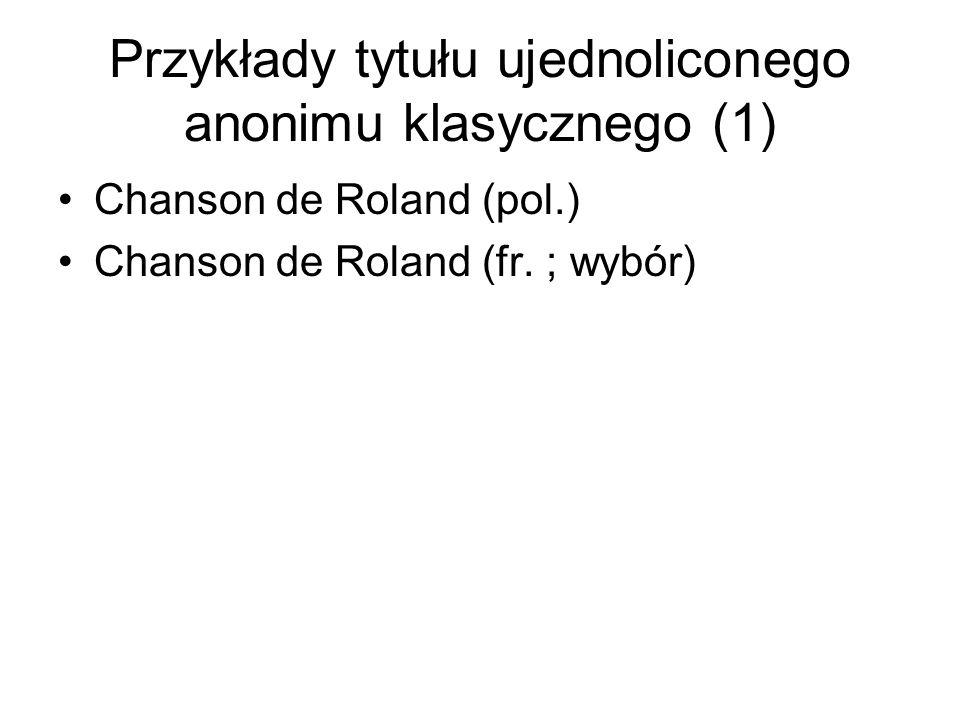 Przykłady tytułu ujednoliconego anonimu klasycznego (1)