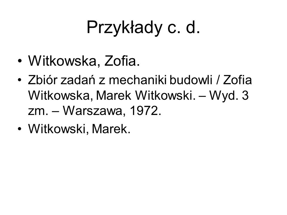 Przykłady c. d. Witkowska, Zofia.