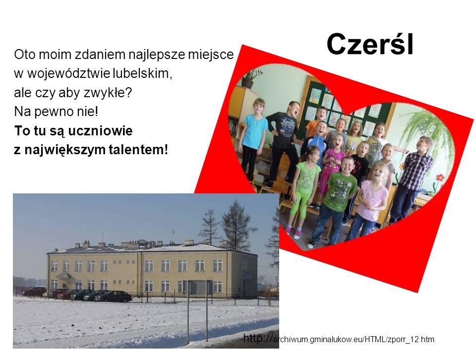 Czerśl Oto moim zdaniem najlepsze miejsce w województwie lubelskim,