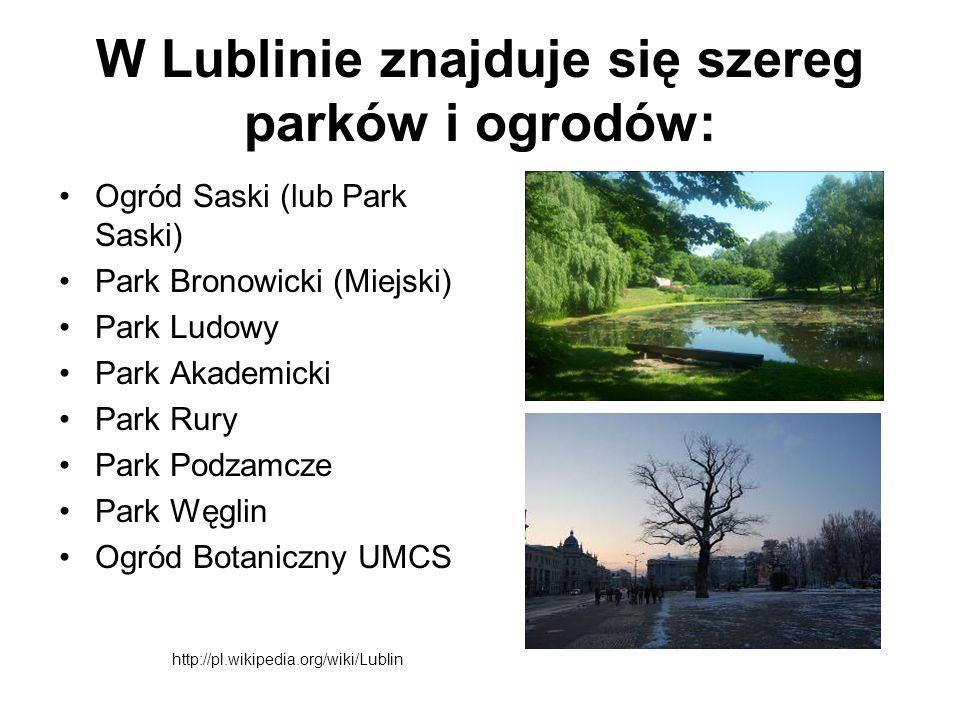 W Lublinie znajduje się szereg parków i ogrodów: