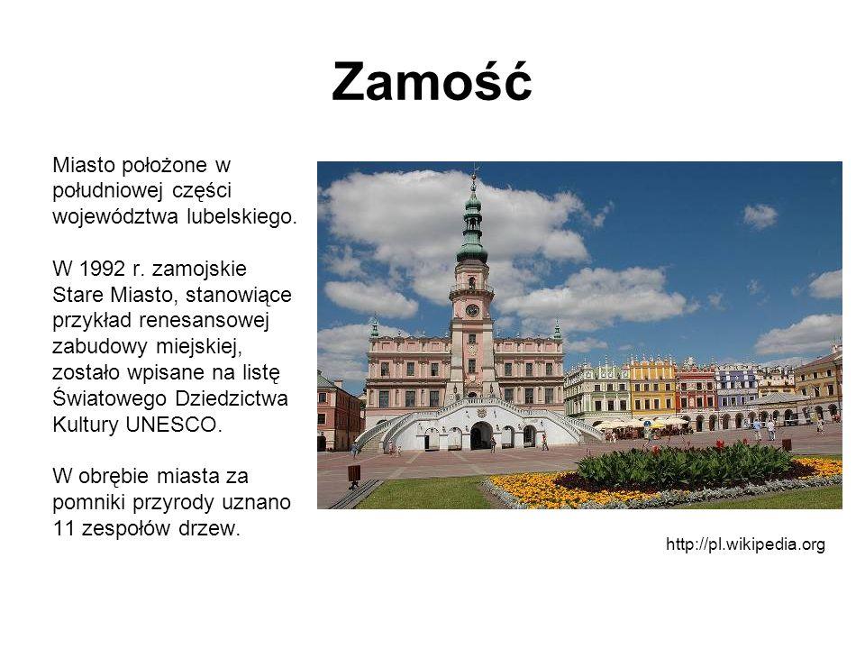 Zamość Miasto położone w południowej części województwa lubelskiego.