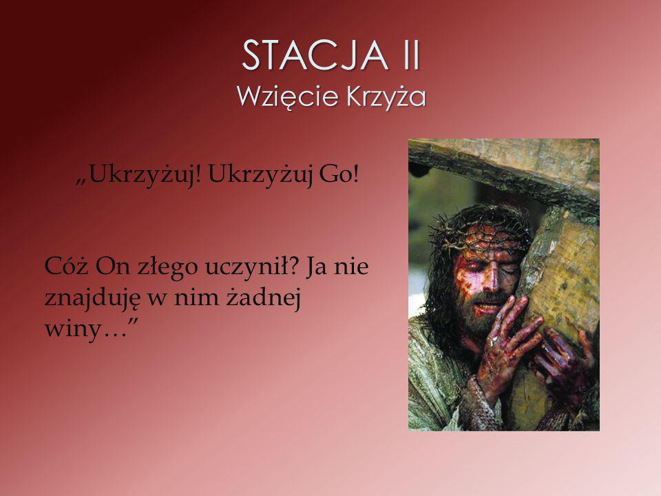 STACJA II Wzięcie Krzyża