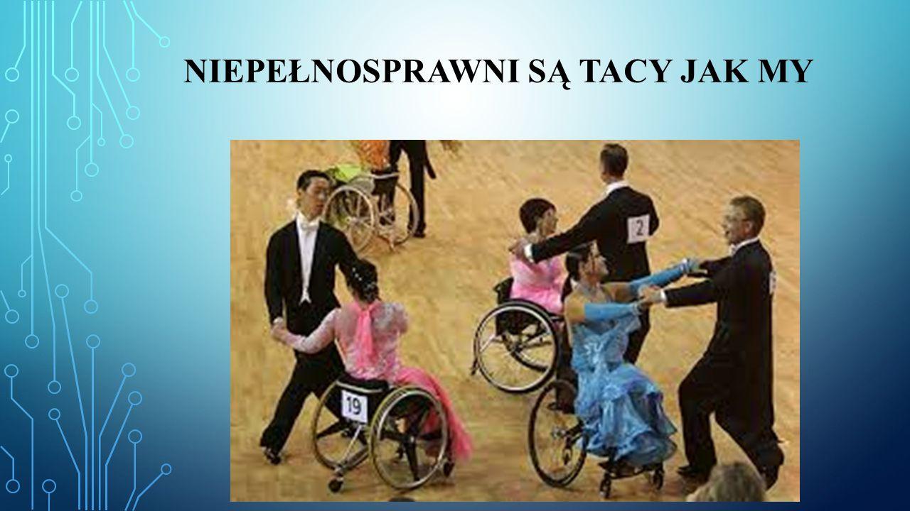 Niepełnosprawni są tacy jak my