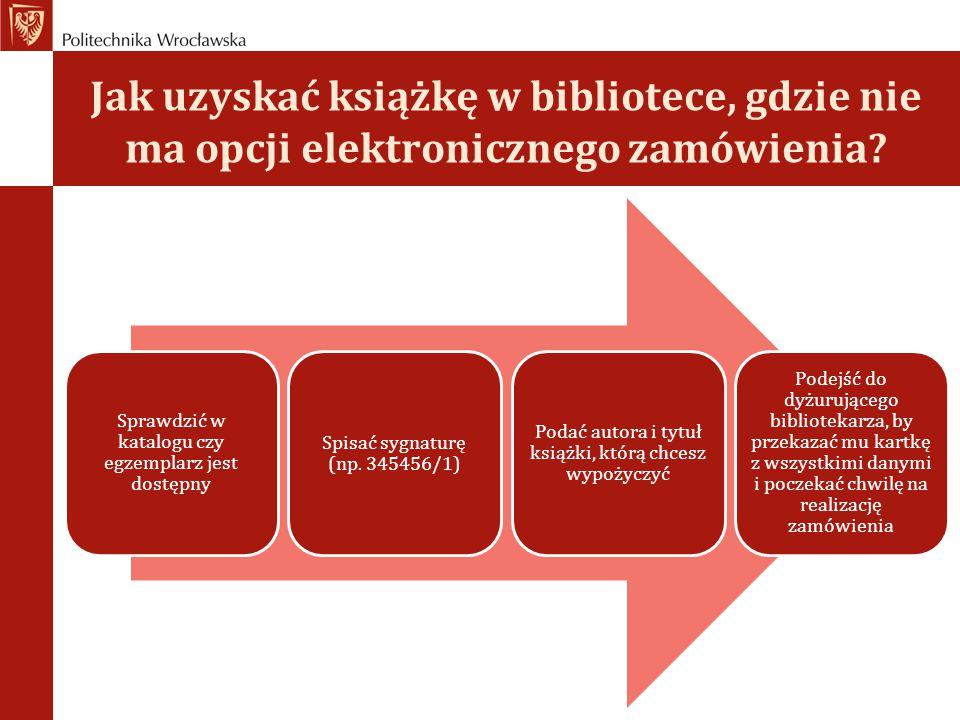 Jak uzyskać książkę w bibliotece, gdzie nie ma opcji elektronicznego zamówienia