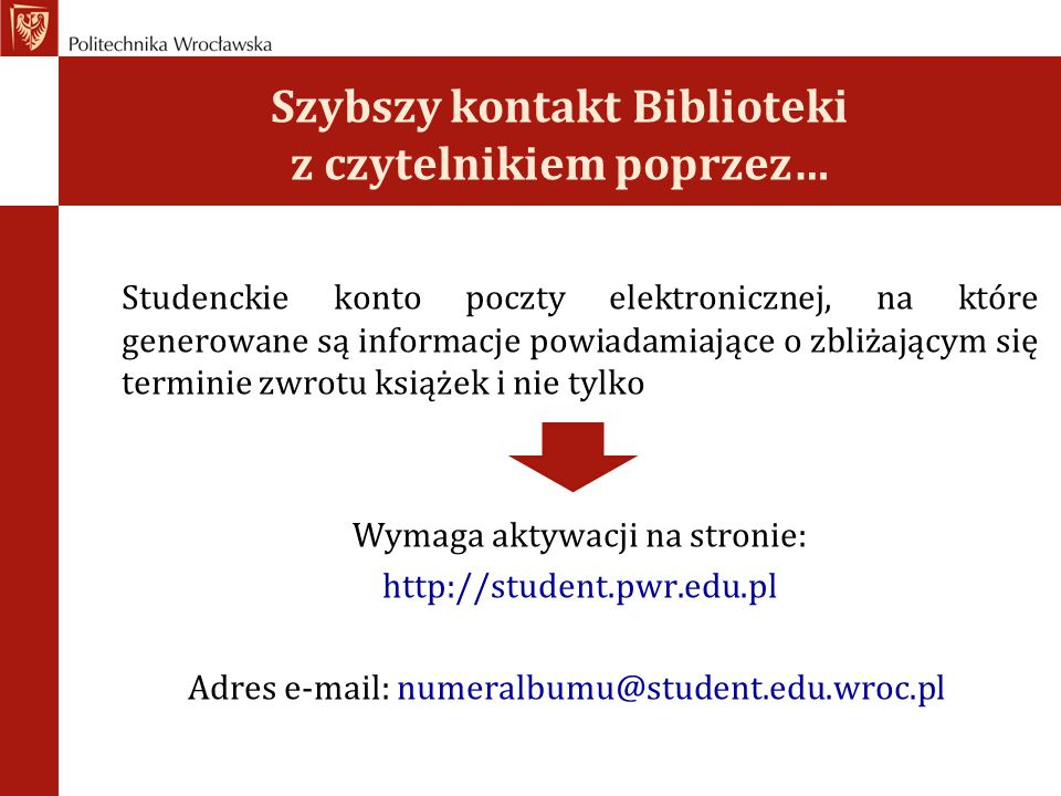 Szybszy kontakt Biblioteki z czytelnikiem poprzez…