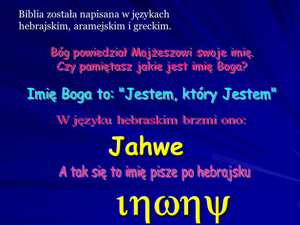 ihwhy Jahwe W języku hebraskim brzmi ono: