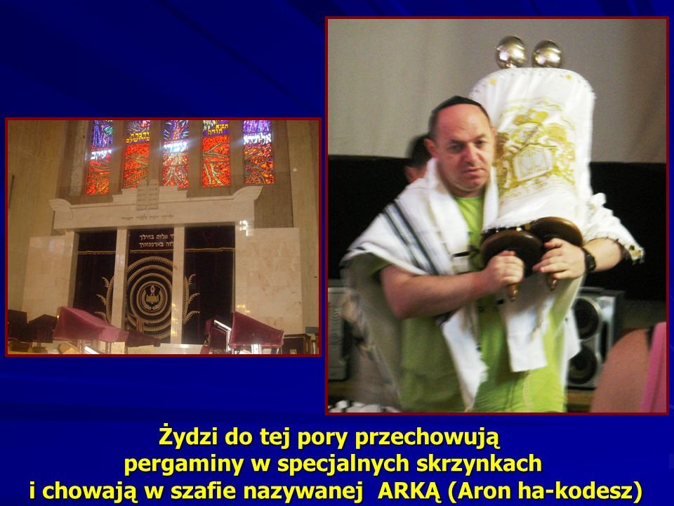 Żydzi do tej pory przechowują pergaminy w specjalnych skrzynkach