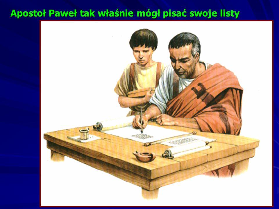 Apostoł Paweł tak właśnie mógł pisać swoje listy