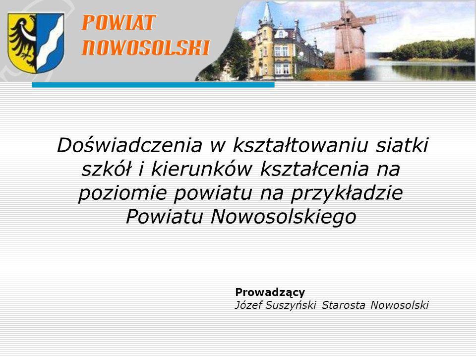 Doświadczenia w kształtowaniu siatki szkół i kierunków kształcenia na poziomie powiatu na przykładzie Powiatu Nowosolskiego