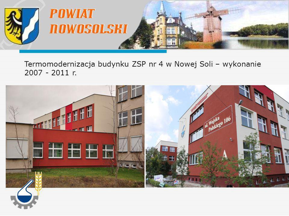 Termomodernizacja budynku ZSP nr 4 w Nowej Soli – wykonanie 2007 - 2011 r.