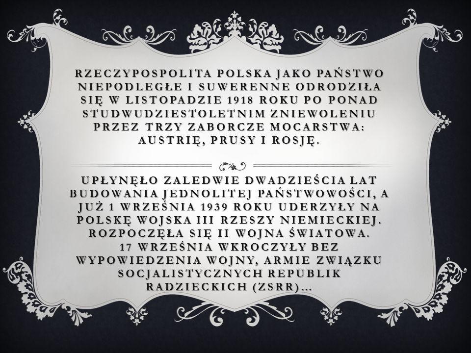 Rzeczypospolita Polska jako państwo niepodległe i suwerenne odrodziła się w listopadzie 1918 roku po ponad studwudziestoletnim zniewoleniu przez trzy zaborcze mocarstwa: Austrię, Prusy i Rosję.