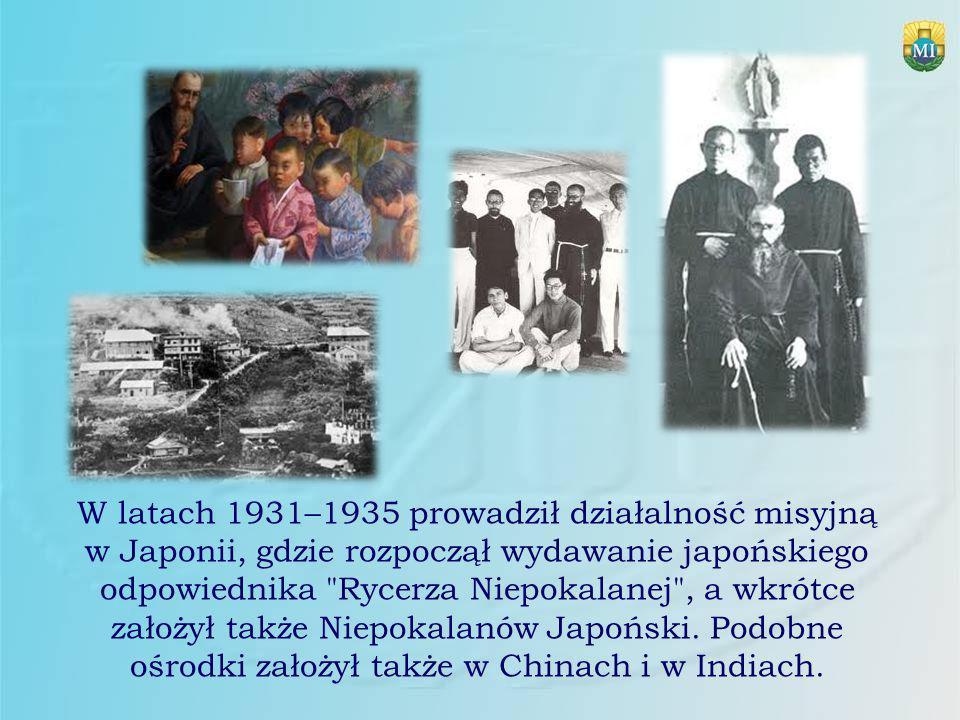 W latach 1931–1935 prowadził działalność misyjną w Japonii, gdzie rozpoczął wydawanie japońskiego odpowiednika Rycerza Niepokalanej , a wkrótce założył także Niepokalanów Japoński.