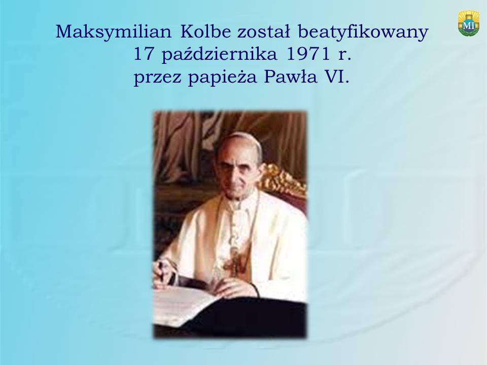 Maksymilian Kolbe został beatyfikowany 17 października 1971 r