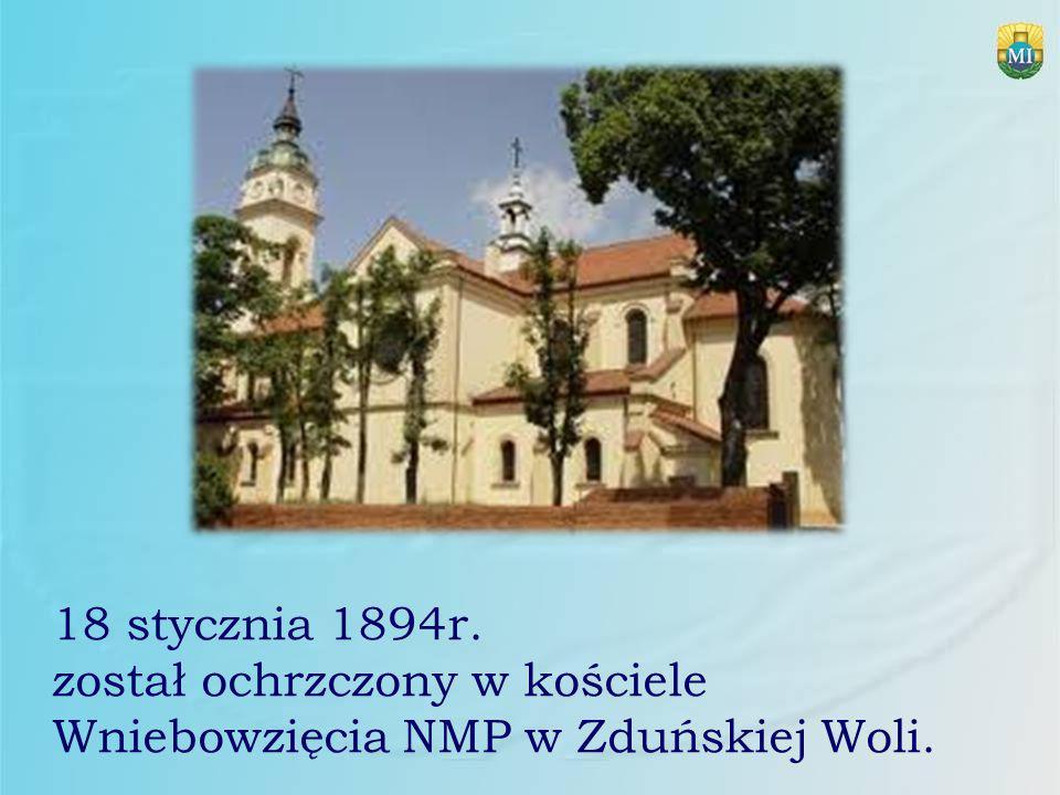 18 stycznia 1894r. został ochrzczony w kościele Wniebowzięcia NMP w Zduńskiej Woli.