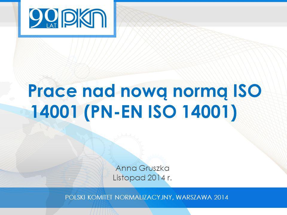 Prace nad nową normą ISO 14001 (PN-EN ISO 14001)