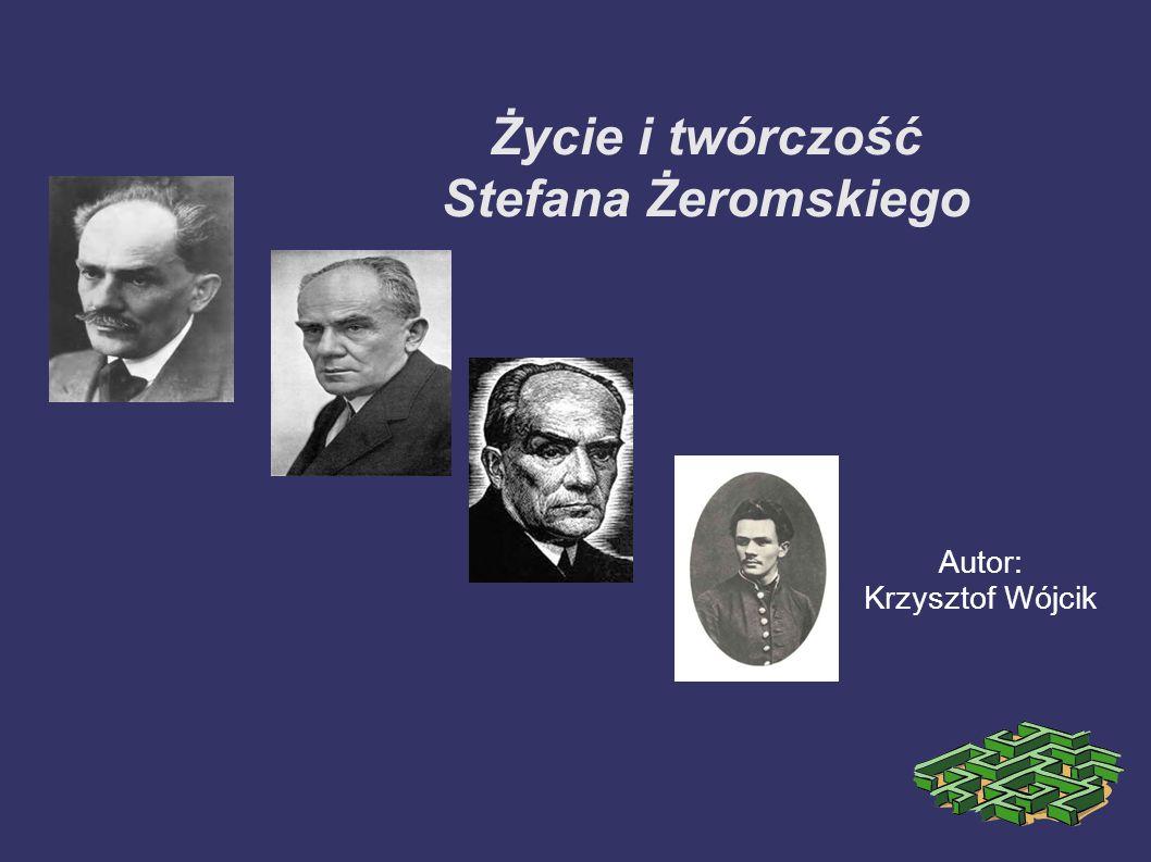 Życie i twórczość Stefana Żeromskiego