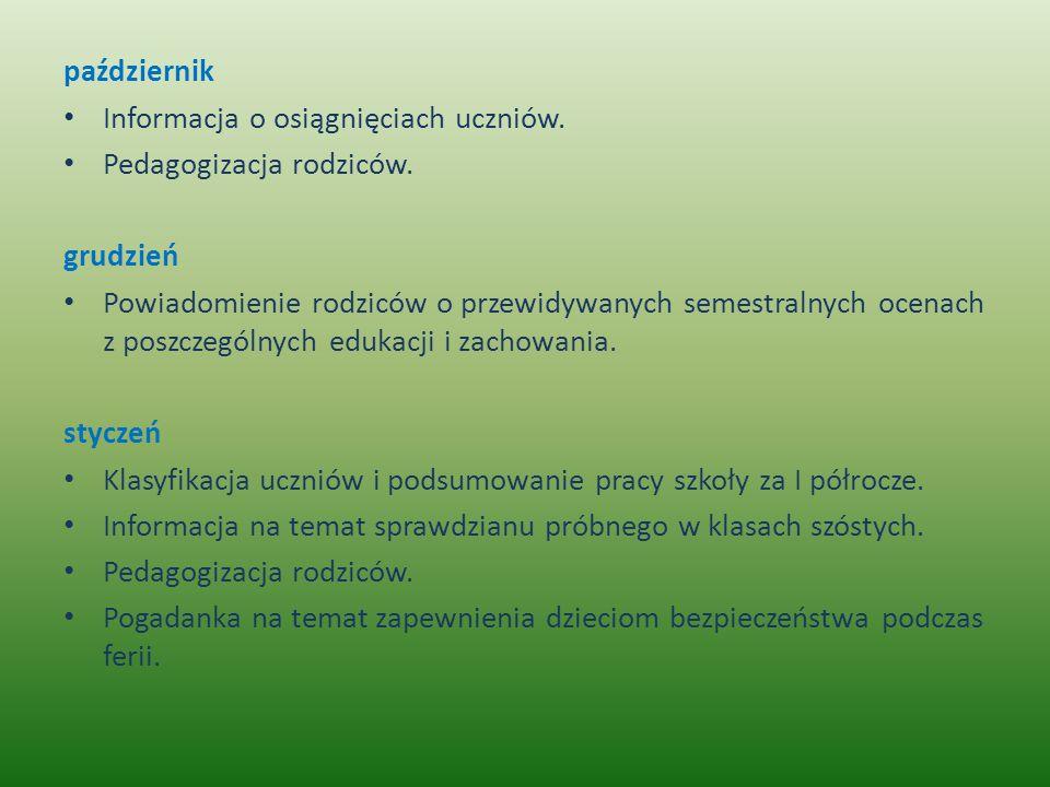 październik Informacja o osiągnięciach uczniów. Pedagogizacja rodziców. grudzień.