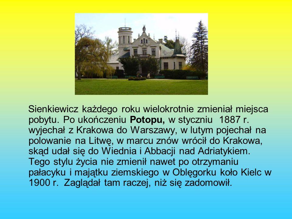 Sienkiewicz każdego roku wielokrotnie zmieniał miejsca pobytu