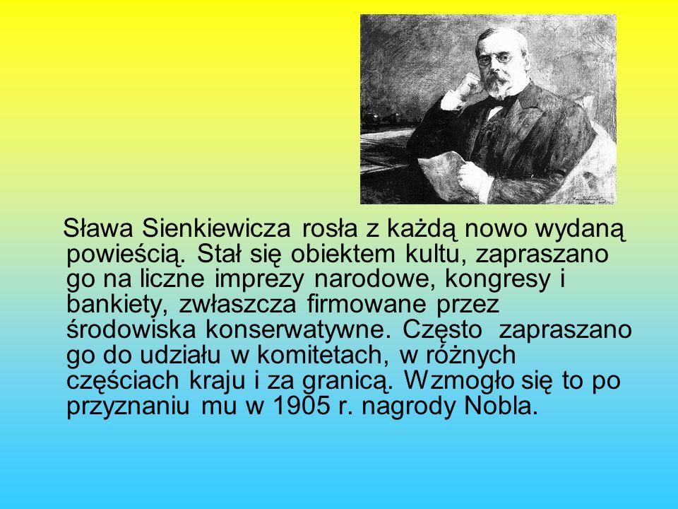 Sława Sienkiewicza rosła z każdą nowo wydaną powieścią